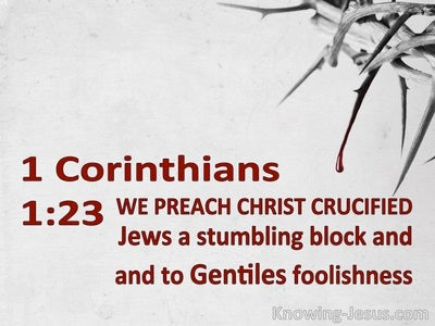 1 Corinthians 1:23 We Preach Christ Crucified (gray)