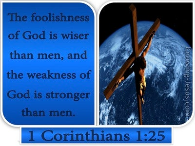 1 Corinthians 1:25 The Foolishness Of God Is Wiser Than Men (blue)
