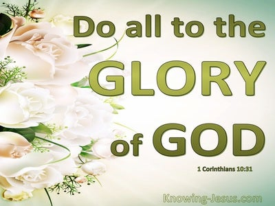 1 Corinthians 10:31 Do All To The Glory Of God (green)