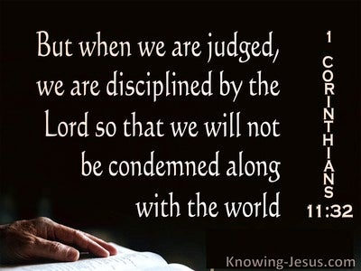 1 Corinthians 11:32 We Are Judged And Discipleing By The Lord (black)