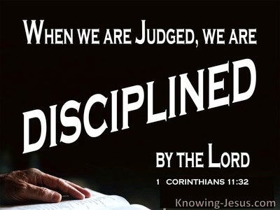 1 Corinthians 11:32 We Are Judged And Discipleing By The Lord (white)