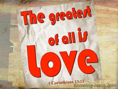 1 Corinthians 13:13 The Greates Of All Is Love (red)