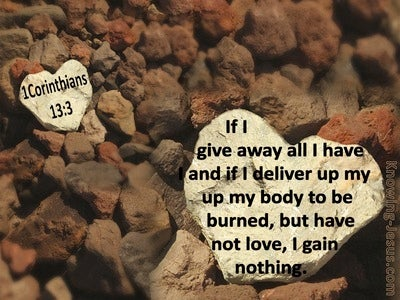 1 Corinthians 13:3 If I Give All I Have Without Love (brown)