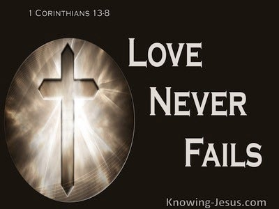 1 Corinthians 13:8 Love Never Fails (brown)