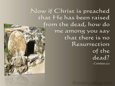 1 Corinthians 15:12 If Christ Was Not Risen (brown)