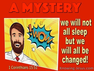 1 Corinthians 15:51  Behold I Tell You A Mystery (red)