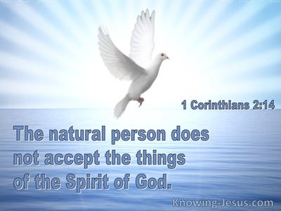 1 Corinthians 2:14 The Natural Man Does Not Accept The Things Of The Spirit Of God (windows)09:29