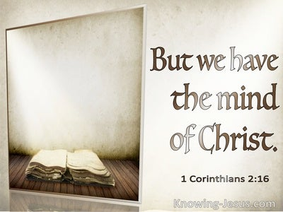 1 Corinthians 2:16 But We Have The Mind Of Christ (brown)