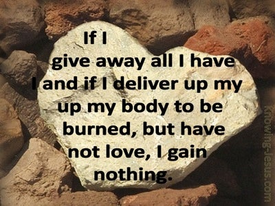 1 Corinthians 13:3 If I Give All I Have Without Love (cream)