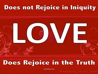 1 Corinthians 13:6 Love Rejoices In The Truth (red)