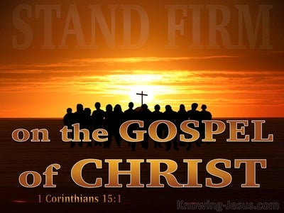 1 Corinthians 15:1 The Gospel I Proclaimed To You (brown)