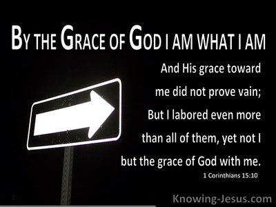 1 Corinthians 15:10 By God's Grace I Am What I Am (black)