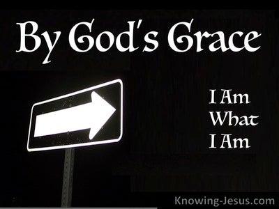 1 Corinthians 15:10 By God's Grace I Am What I Am (white)