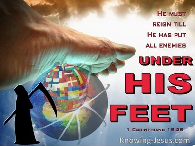 1 Corinthians 15:25 He Must Reign Til He Has Put All Enemies Under His Feet (red)