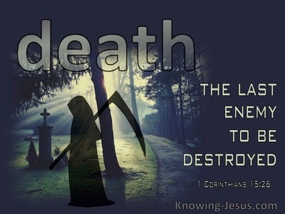 1 Corinthians 15:26 Death – The Last Enemy To Be Destroyed (navy)
