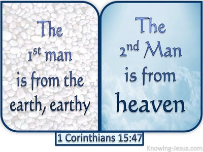 1 Corinthians 15:47 The First Man And Second Man (white)