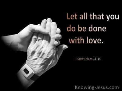 1 Corinthians 16:14 Let All You Do Be Done With Love (black)