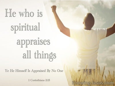 1 Corinthians 2:5 He Who Is Spiritual Appraises All Things (cream)