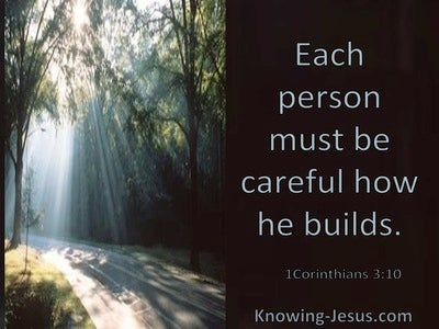 1 Corinthians 3:10 Each Person Must Be Careful How He Builds (windows)12:25