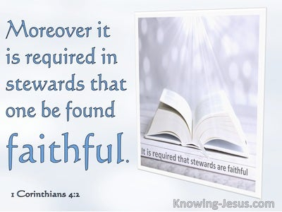 1 Corinthians 4:2 It Is Required In Stewards That One Is Faithful (blue)