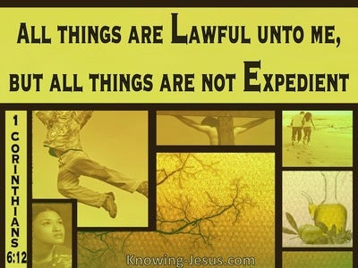1 Corinthians 6:12 All Things Are Lawful But Not All Things Are Expedient (yellow)