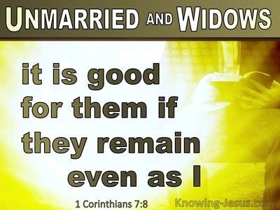 1 Corinthians 7:8To Unmarried And Widows Remain As I (white)