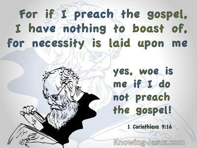 1 Corinthians 9:16 Woe Is Me If I Do Not Preach The Gospel (green)