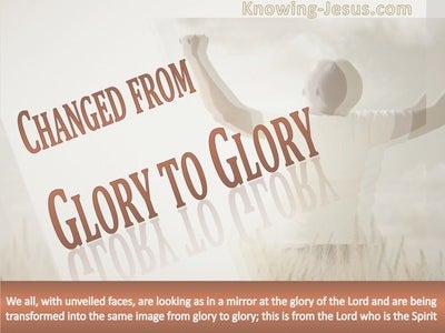 2 Corinthians 3:18 From Glory To Glory (brown)