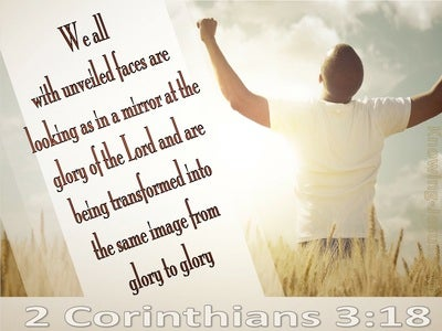 2 Corinthians 3:18 From Glory To Glory (white)