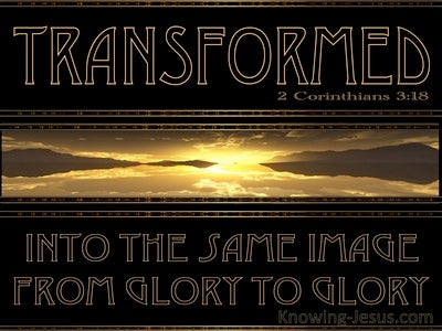 2 Corinthians 3:18 Transformed From Glory To Glory (brown)