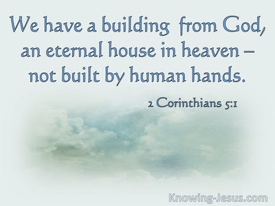2 Corinthians 5:1 We Have A Building From God An Eternal House In Heaven (sage)