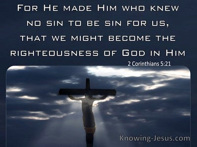 2 Corinthians 5:21 He Made Him Who Knew No Sin to Be Made Sin For Us (black)