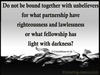 2 Corinthians 6:14 Be Not Unequally Yoked WIth Unbelievers (gray)