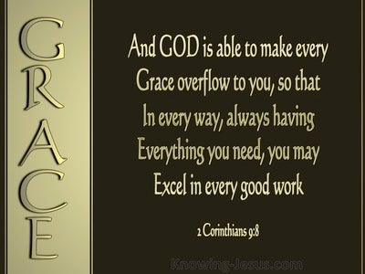 2 Corinthians 9:8 God Is Able To Make Grace Overflow (brown)
