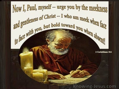 2 Corinthians 10:1 Paul Urges By The Meekness And Gentleness Of Christ (brown)