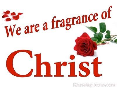 2 Corinthians 2:15 The Fragrance Of Christ (white)