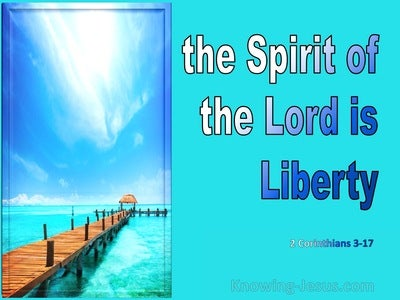 2 Corinthians 3:17 Where The Spirit Of The Lord Is There Is Liberty (aqua)