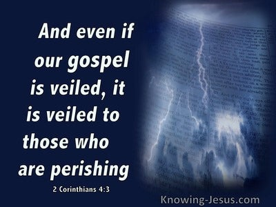 2 Corinthians 4:3 Our Gospel Is Veiled To The Perishing (blue)