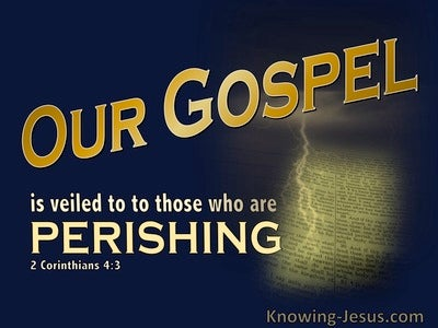 2 Corinthians 4:3 Our Gospel Is Veiled To The Perishing (yellow)