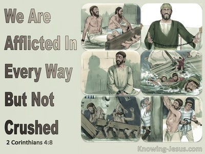 2 Corinthians 4:8 We Are Afflicted In Every Way But Not Crushed (sage)