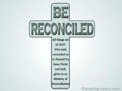2 Corinthians 5:18 Be Reconciled (sage)