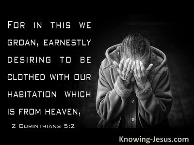 2 Corinthians 5:2 We Groan Longing To Be Clothed (black)