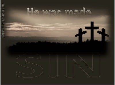 2 Corinthians 5:21 He was made SIN (black)
