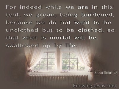 2 Corinthians 5:4 We Who Are In This Tent Groan, Being Burdened (brown)