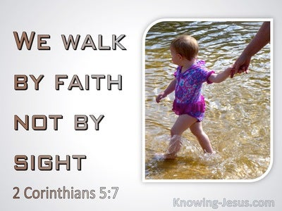 2 Corinthians 5:7 We Walk By Faith And Not By Sight (gray)