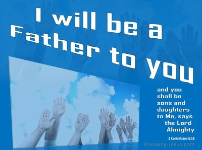 2 Corinthians 6:18 I Will Be A Father To You (white)