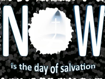 2 Corinthians 6:2 Now Is The Day Of Salvation (black)
