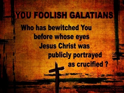 Galatians 3:1 You Foolish Galatian (brown)