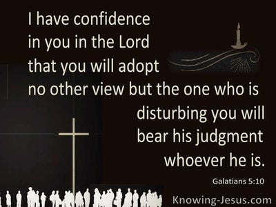 Galatians 5:10 You WIll Adopt No Other Gospel (black)