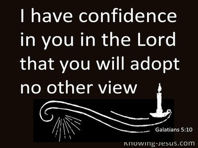 Galatians 5:10 You WIll Adopt No Other Gospel (white)